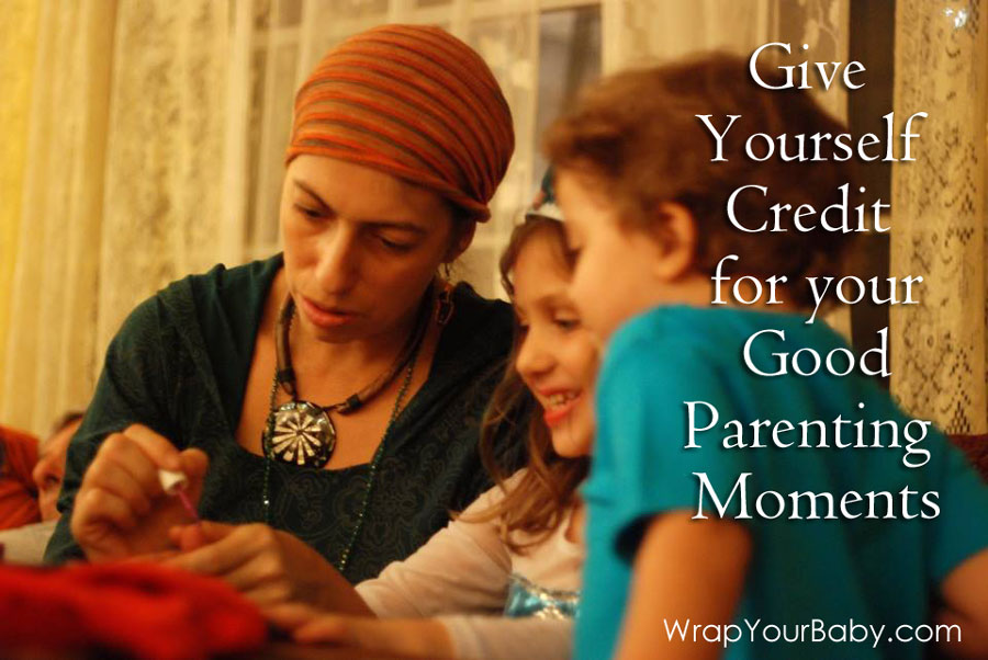 Give Yourself Credit for Good Parenting