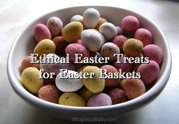 Ethical Easter Treats for Easter Baskets