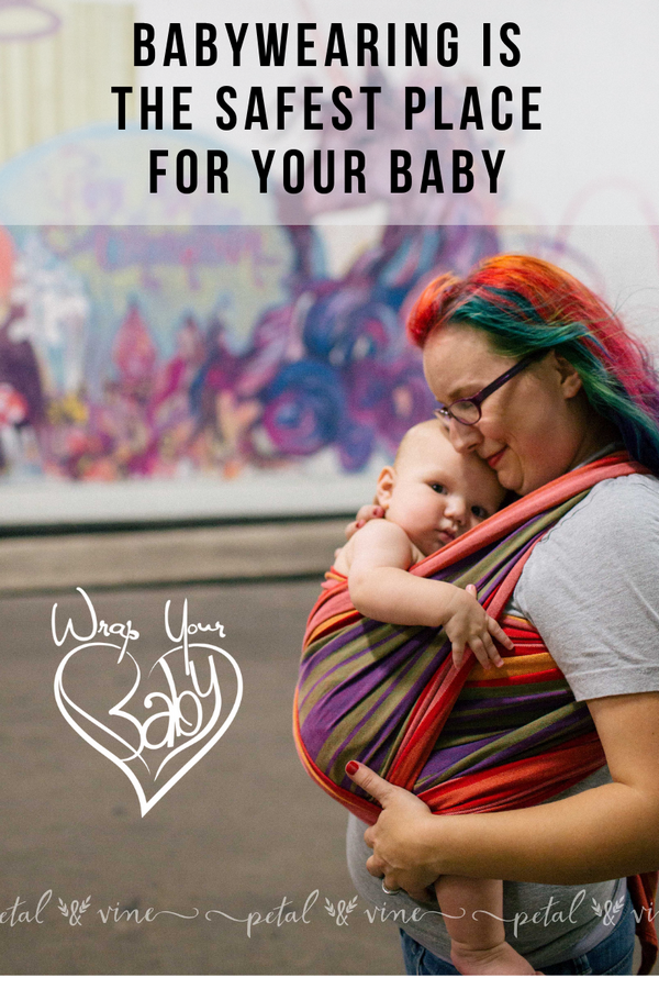 Babywearing Safety - baby is safest in a baby carrier