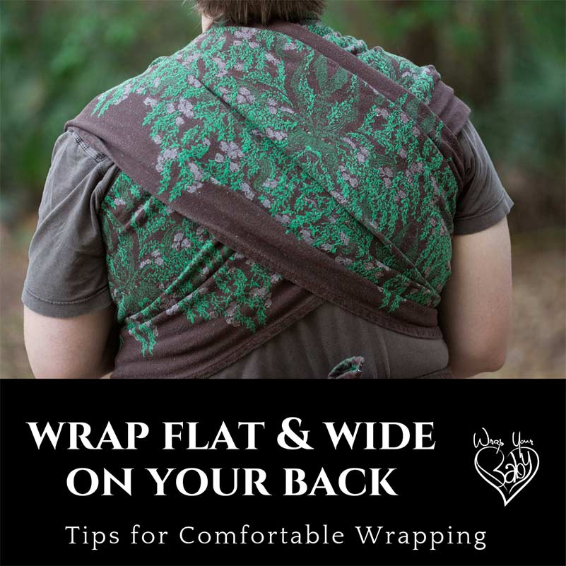 Spread Wrap Flat and Wide on Your Back