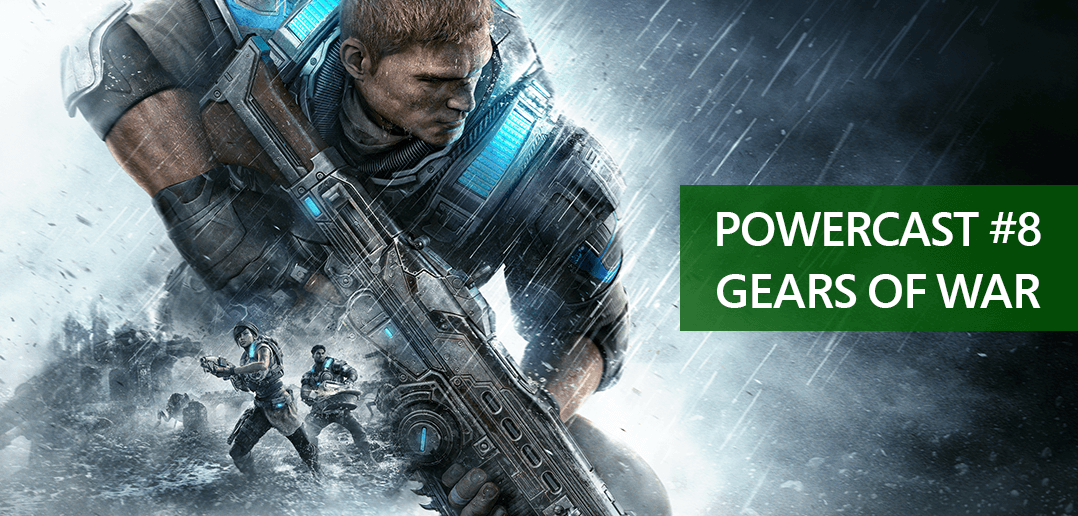 PowerCast #8 – Vamos falar de Gears of War