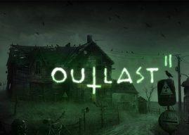 Oustlast 2 e Outlast Trinity ganham trailers arrepiantes de lançamento