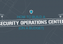 [eBook] How to Build a Security Operations Center (on a budget)
