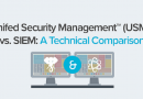 Unified Security Management (USM) vs. SIEM: a Technical Comparison