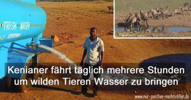 Er fährt täglich viele Stunden um wilden Tieren Wasser zu bringen - In Kenia nennen sie ihn Wassermann