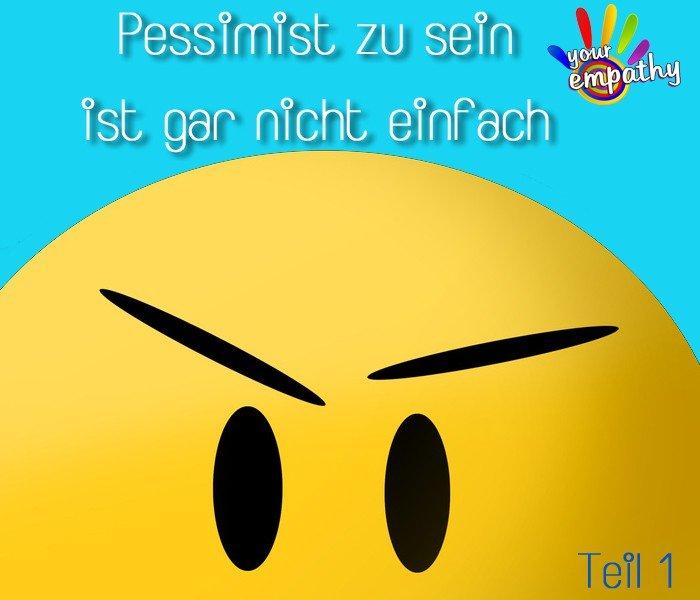 Pessimist zu sein ist gar nicht einfach - Teil 1 - Optimisten leben länger
