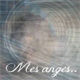 A mes anges.. ♥