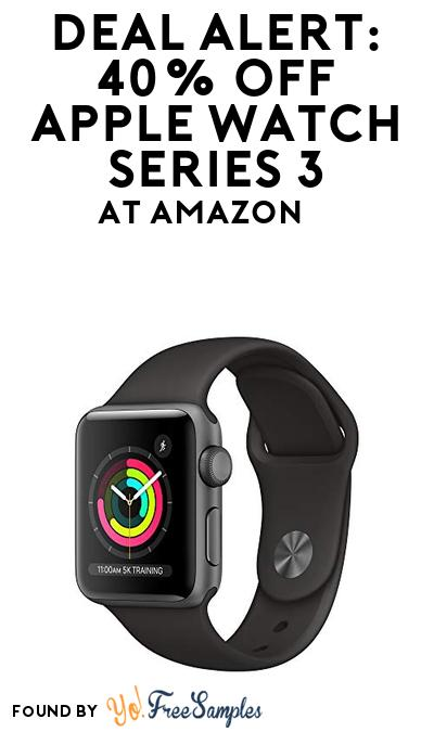 DEAL ALERT: 40% OFF Apple Watch Series 3 At Amazon