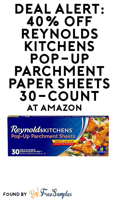 DEAL ALERT: 40% OFF Reynolds Kitchens Pop-Up Parchment Paper Sheets 30-Count At Amazon