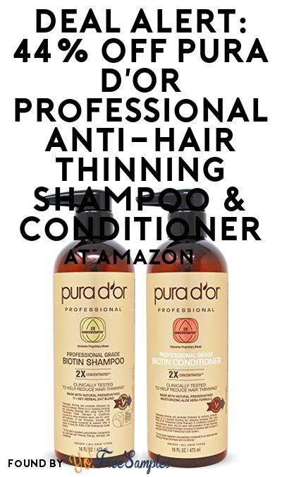 DEAL ALERT: 44% OFF PURA D'OR Professional Anti-Hair Thinning Shampoo & Conditioner At Amazon
