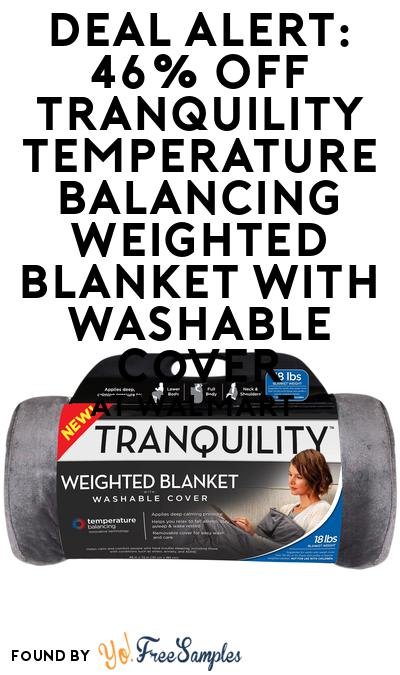 DEAL ALERT: 46% OFF Tranquility Temperature Balancing Weighted Blanket with Washable Cover At Walmart