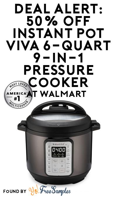 DEAL ALERT: 50% OFF Instant Pot VIVA 6-Quart 9-in-1 Pressure Cooker At Walmart