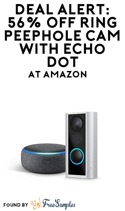 DEAL ALERT: 56% OFF Ring Peephole Cam with Echo Dot At Amazon