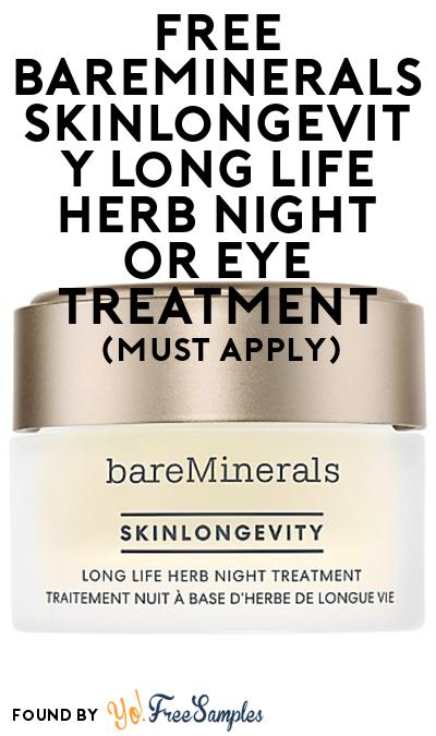 FREE Bareminerals Skinlongevity Long Life Herb Night Or Eye Treatment At BzzAgent (Must Apply)