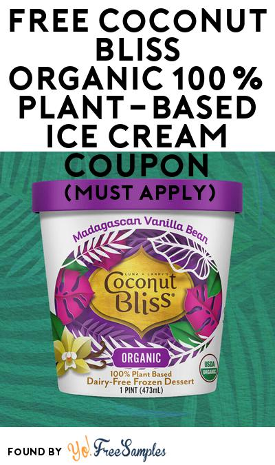 FREE Coconut Bliss Organic 100% Plant-Based Ice Cream Coupon At BzzAgent (Must Apply)