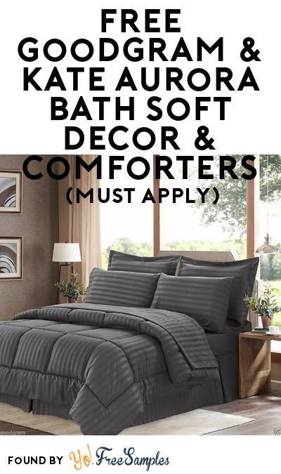FREE Goodgram & Kate Aurora Bath Soft Decor + Comforters At BzzAgent (Must Apply)