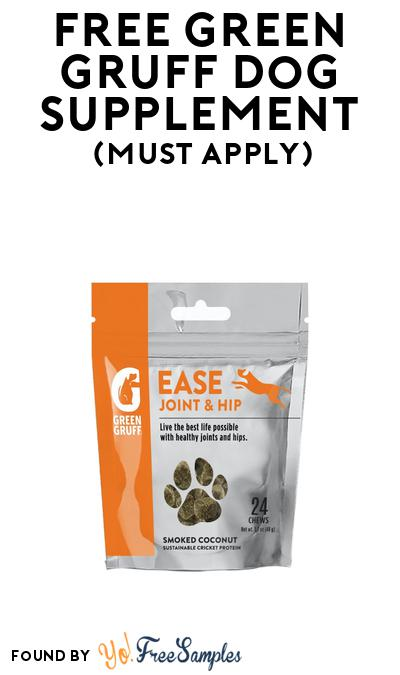 FREE Green Gruff Dog Ease Joint & Hip Supplement At BzzAgent (Must Apply)