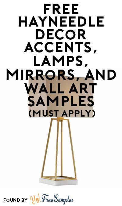 FREE Hayneedle Decor Accents, Lamps, Mirrors & Wall Art  At BzzAgent (Must Apply)
