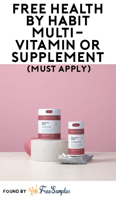FREE Health By Habit Multi-Vitamin or Supplement At BzzAgent (Must Apply)