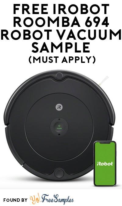 FREE iRobot Roomba 694 Robot Vacuum At BzzAgent (Must Apply)