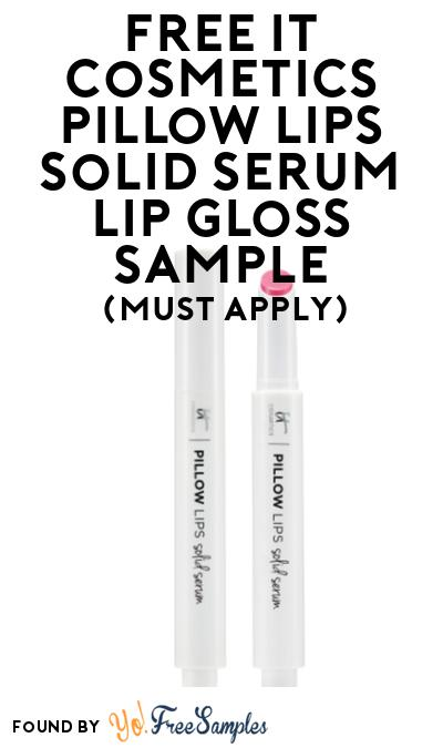 FREE IT Cosmetics Pillow Lips Solid Serum Lip Gloss Sample At BzzAgent (Must Apply)