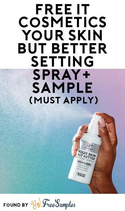 FREE IT Cosmetics Your Skin But Better Setting Spray+ Sample At BzzAgent (Must Apply)