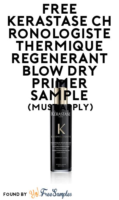 FREE Kerastase Chronologiste Thermique Regenerant Blow Dry Primer Sample At BzzAgent (Must Apply)