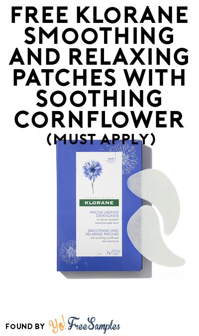 FREE Klorane Smoothing And Relaxing Patches With Soothing Cornflower At BzzAgent (Must Apply)