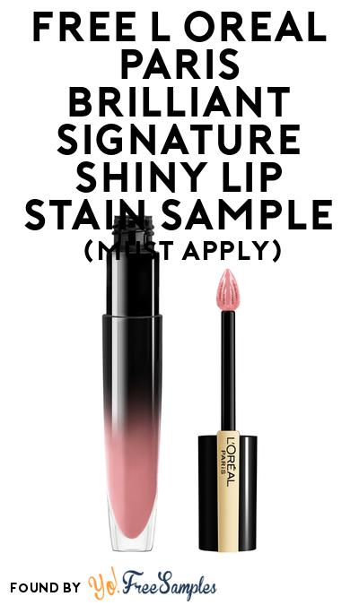 FREE L'Oreal Paris Brilliant Signature Shiny Lip Stain Sample At BzzAgent (Must Apply)