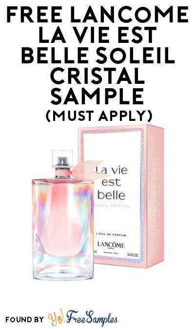 FREE Lancome La Vie Est Belle Soleil Cristal Sample At BzzAgent (Must Apply)