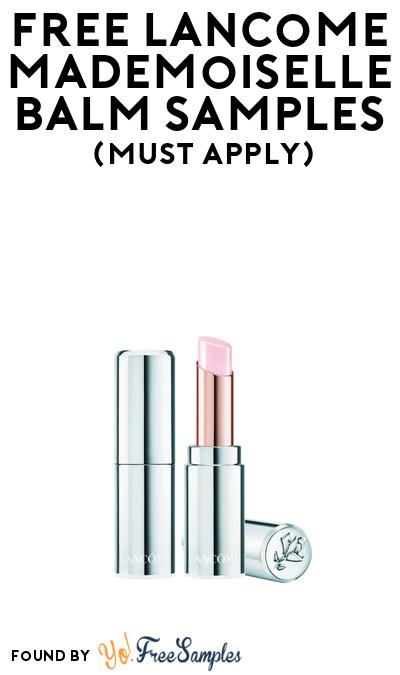 FREE Lancome Mademoiselle Balm Samples At BzzAgent (Must Apply)