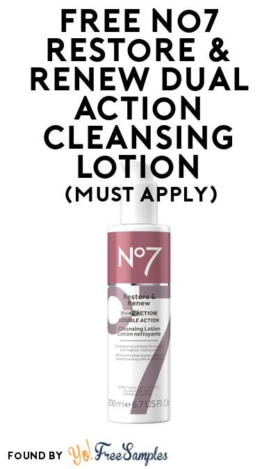 FREE No7 Restore & Renew Dual Action Cleansing Lotion At BzzAgent (Must Apply)