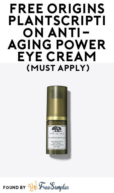 FREE Origins Plantscription Anti-Aging Power Eye Cream At BzzAgent (Must Apply)