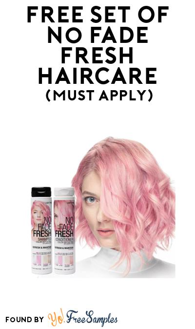 FREE Set Of No Fade Fresh Haircare At BzzAgent (Must Apply)
