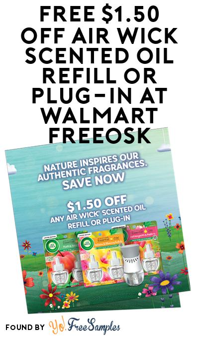 FREE $1.50 Off Air Wick Scented Oil Refill or Plug-in At Walmart Freeosk