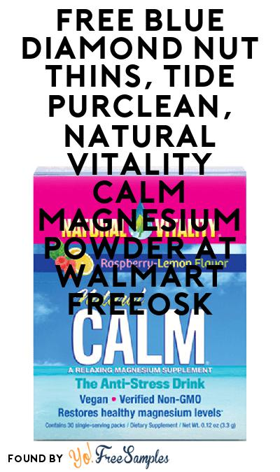 FREE Blue Diamond Nut Thins, Tide purclean, Natural Vitality Calm Magnesium Powder At Walmart Freeosk