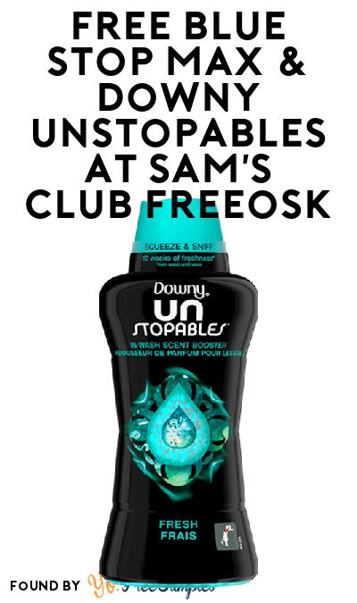 FREE Blue Stop Max & Downy Unstopables At Sam's Club Freeosk