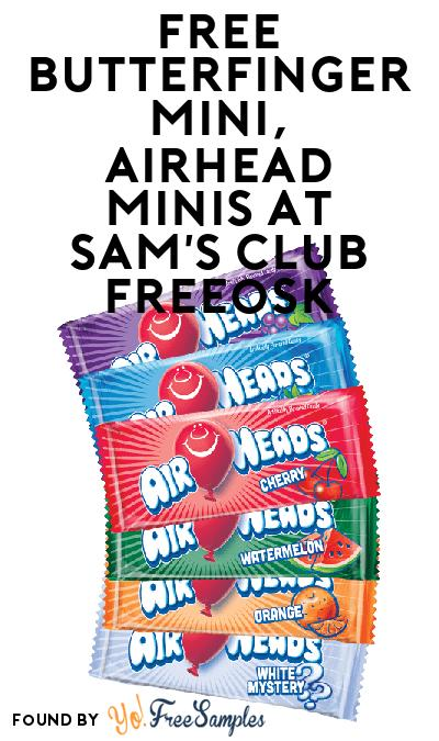 FREE Butterfinger Mini, Airhead Minis At Sam's Club Freeosk