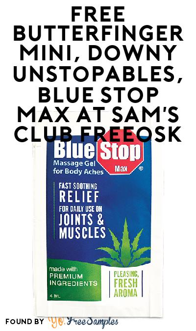 FREE Butterfinger Mini, Downy Unstopables, Blue Stop Max At Sam's Club Freeosk