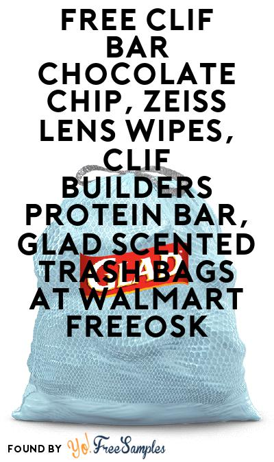FREE CLIF BAR Chocolate Chip, ZEISS Lens Wipes, CLIF BUILDERS Protein Bar, Glad Scented Trash Bags At Walmart Freeosk