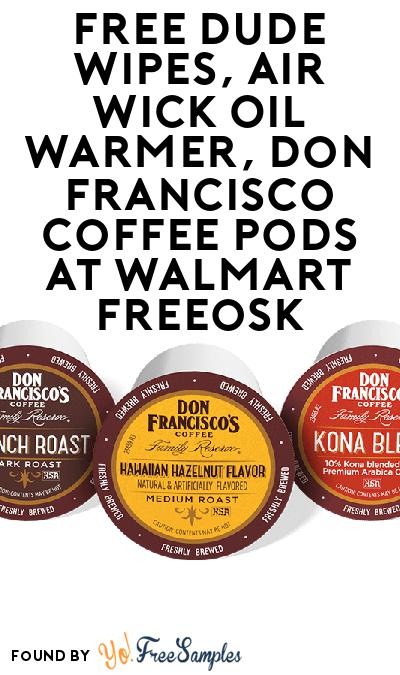 FREE DUDE Wipes, Air Wick Oil Warmer, Don Francisco Coffee Pods At Walmart Freeosk