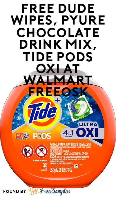 FREE DUDE Wipes, Pyure Chocolate Drink Mix, Tide Pods OXI At Walmart Freeosk