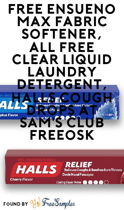 FREE Ensueno Max Fabric Softener, all free clear Liquid Laundry Detergent, HALLS Cough Drops At Sam's Club Freeosk