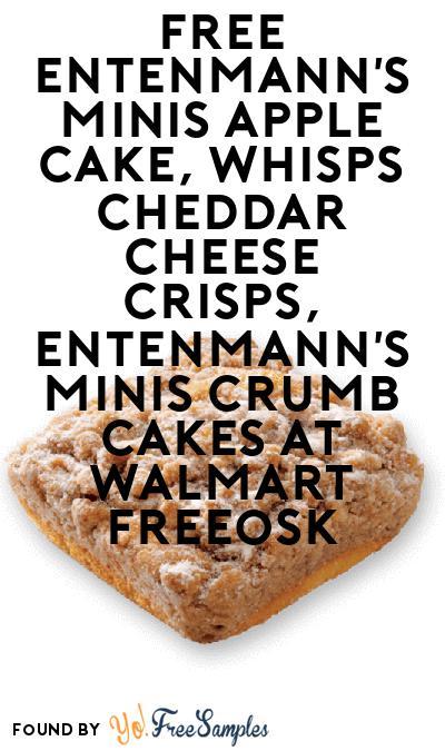 FREE Entenmann's Minis Apple Cake, Whisps Cheddar Cheese Crisps & Entenmann's Minis Crumb Cakes At Walmart Freeosk