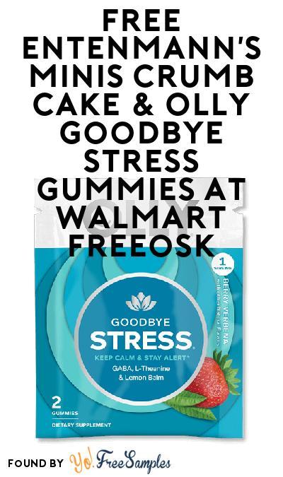 FREE Entenmann's Minis Crumb Cake & Olly Goodbye Stress Gummies At Walmart Freeosk