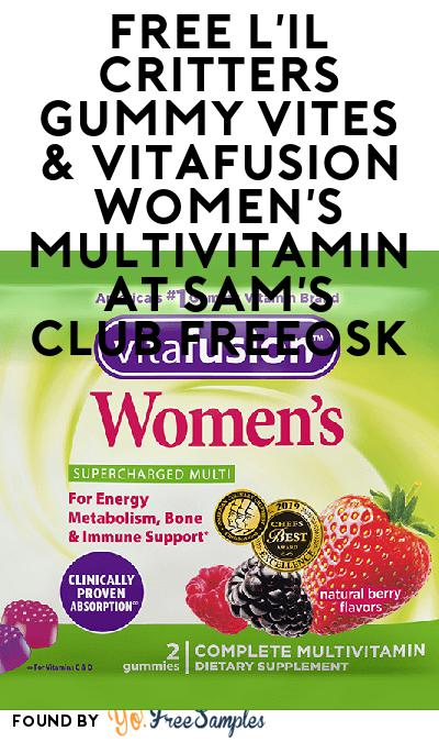 FREE L'il Critters Gummy Vites & Vitafusion Women's Multivitamin At Sam's Club Freeosk