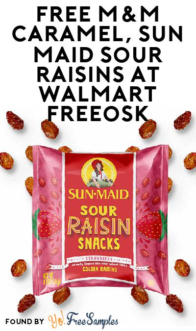 FREE M&M Caramel & Sun Maid Sour Raisins At Walmart Freeosk