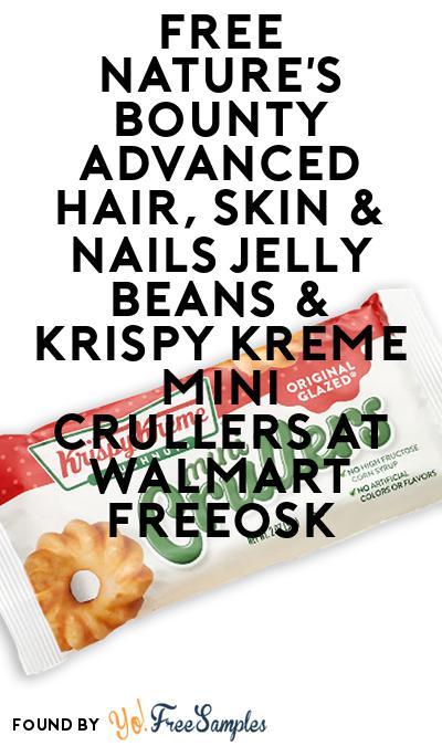 FREE Nature's Bounty Advanced Hair, Skin & Nails Jelly Beans & Krispy Kreme Mini Crullers At Walmart Freeosk