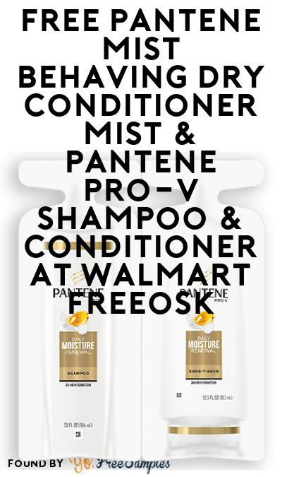 FREE Pantene Mist Behaving Dry Conditioner Mist & Pantene Pro-V Shampoo & Conditioner At Walmart Freeosk