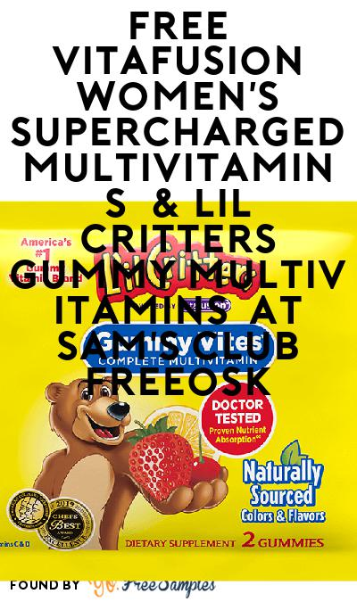 FREE Vitafusion Women's Supercharged Multivitamins & Lil Critters Gummy Multivitamins At Sam's Club Freeosk